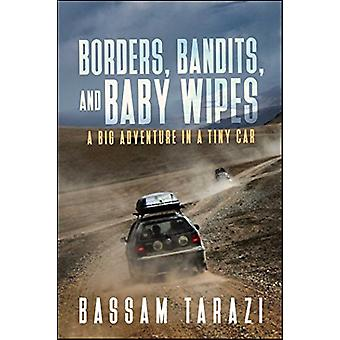 Borders - Bandits - and Baby Wipes - A Big Adventure in a Tiny Car by