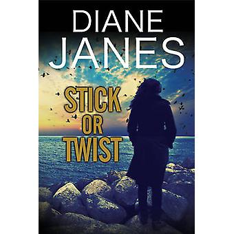 Stick or Twist - A contemporary romantic suspense by Diane Janes - 978