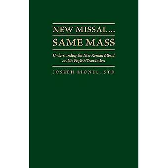 New Missal...Same Mass - Understanding the New Roman Missal and Its En