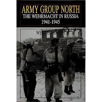 Army Group North - Wehrmacht in Russia - 1941-45 by Werner Haupt - 978