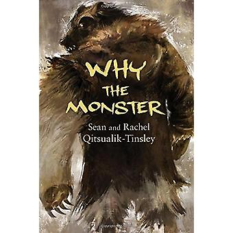 Why the Monster by Rachel Qitsualik-Tinsley - 9781772271416 Book