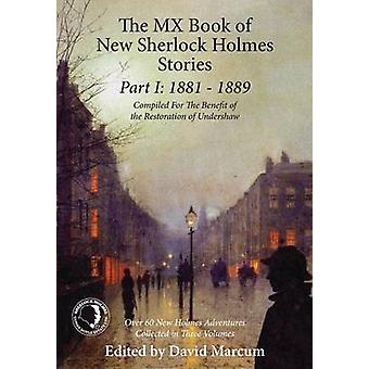 The MX Book of New Sherlock Holmes Stories - 1881 to 1889 - Part I by D