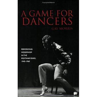 Een spel voor dansers: uitvoeren van modernisme in de naoorlogse jaren, 1945-1960