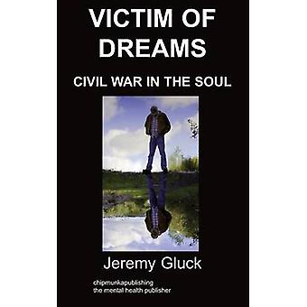 Victim of Dreams Civil War in the Soul by Gluck & Jeremy