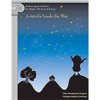Student's Quest Guide - Aristotle Leads the Way - Aristotle Leads the W