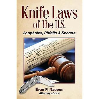 Knife Laws of the U.S.  Loopholes Pitfalls amp Secrets by Evan F Nappen
