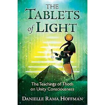 The Tablets of Light  The Teachings of Thoth on Unity Consciousness by Danielle Rama Hoffman