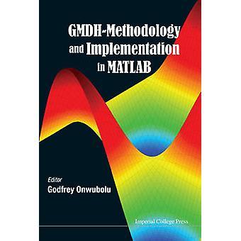 GMDHMETHODOLOGY AND IMPLEMENTATION IN MATLAB by ONWUBOLU & GODFREY C