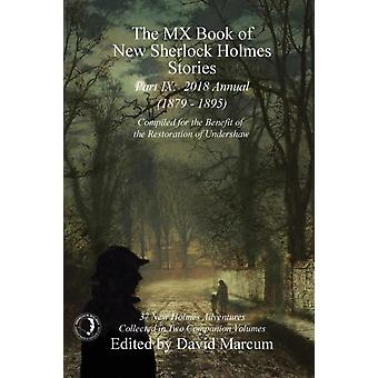 The MX Book of New Sherlock Holmes Stories  Part IX 2018 Annual 18791895 MX Book of New Sherlock Holmes Stories Series by Marcum & David