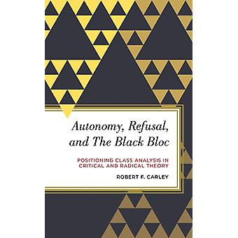 Autonomy Refusal and the Black Bloc by Robert Carley