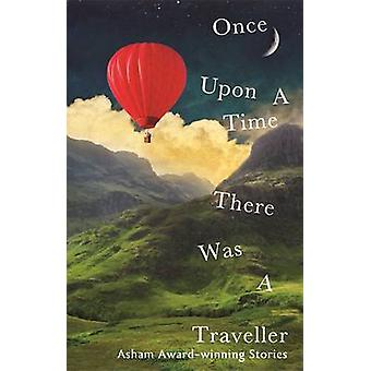 Once Upon a Time There Was a Traveller by Various