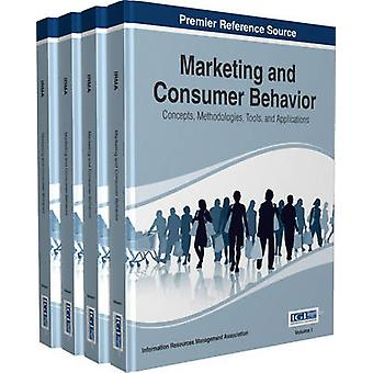 Marketing and Consumer Behavior Concepts Methodologies Tools and Applications 4 Volumes by IRMA