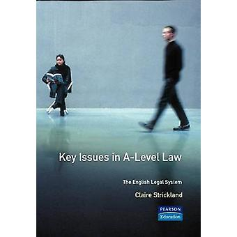 Belangrijkste kwesties in ALevel Law The English Legal System door Strickland & C.