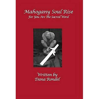 Mahogany Soul Rise For You Are the Sacred Word by Rondel & Dana