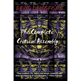The Complete Critical Assembly The Collected White Dwarf And GM and GMI Sf Review Columns by Langford & David