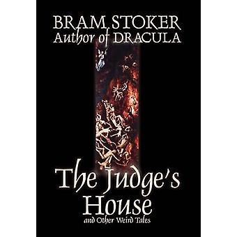Dommerne hus og andre underlige fortællinger af Bram Stoker FictionLiterary horror novelle af Stoker & Bram