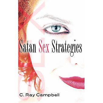 Satan Sex Strategies by Campbell & C & Ray