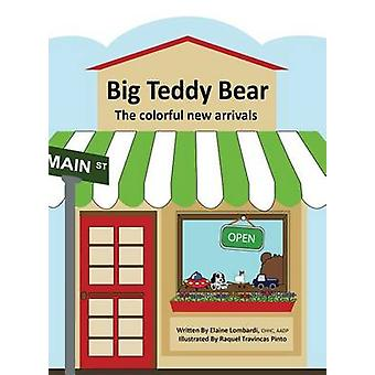 Big Teddy Bear The colorful new arrivals by Lombardi & Elaine