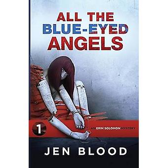 All the BlueEyed Angels Book 1 The Erin Solomon Mysteries by Blood & Jen