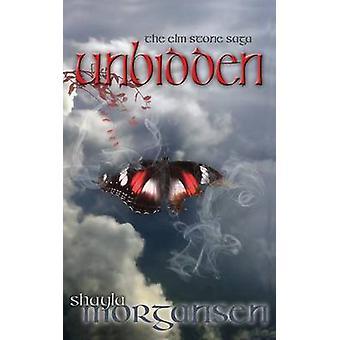 Unbidden by Morgansen & Shayla