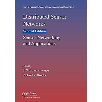 Distributed Sensor Networks  Sensor Networking and Applications Volume Two by Iyengar & S. Sitharama