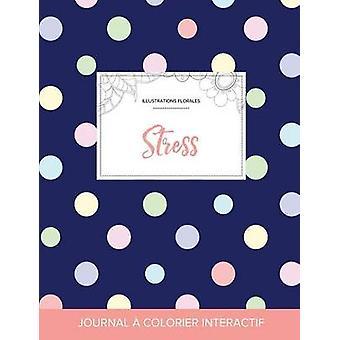 Journal de coloration adulte Stress Illustrations florales Pois by Wegner & Courtney