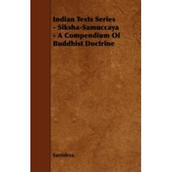 Indian Texts Series  SikshaSamuccaya  A Compendium of Buddhist Doctrine by Santideva