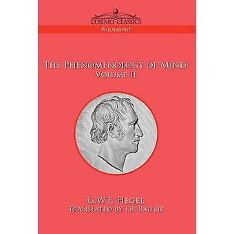 The Phenomenology of Mind Volume II by Hegel & G. W. F.