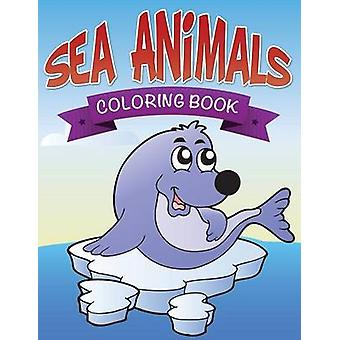 Sea Animals Coloring Book by Publishing LLC & Speedy