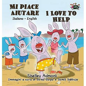 Mi piace aiutare I Love to Help  Italian English Bilingual Edition by Admont & Shelley
