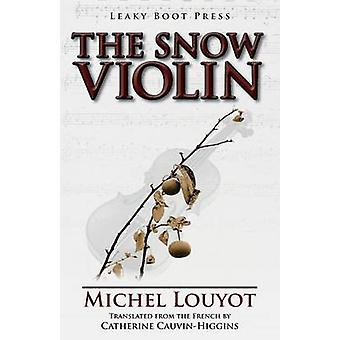 The Snow Violin by Louyot & Michel