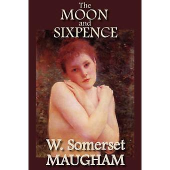 The Moon and Sixpence by Maugham & W. Somerset