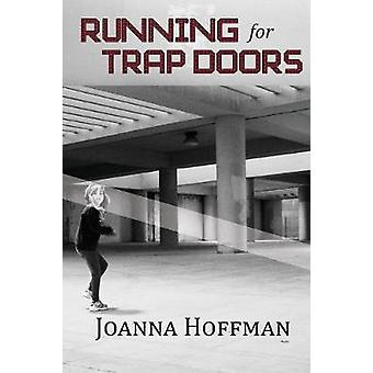 Running for Trap Doors by Hoffman & Joanna