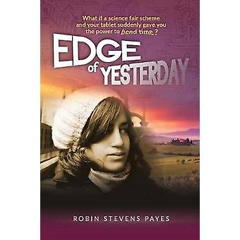 Edge of Yesterday by Payes & Robin Stevens