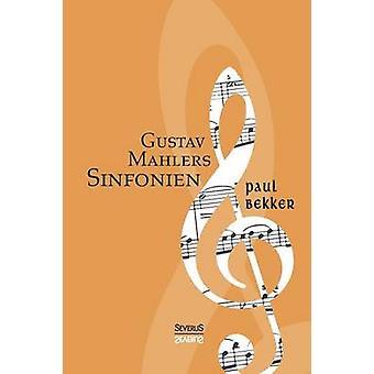 Gustav Mahlers Sinfonien by Bekker & Paul