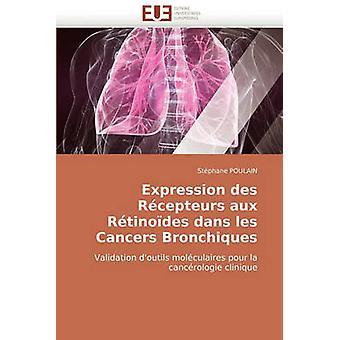 Expression Des Recepteurs Aux Retinoides Dans Les Cancers Bronchiques by Poulain & Stphane