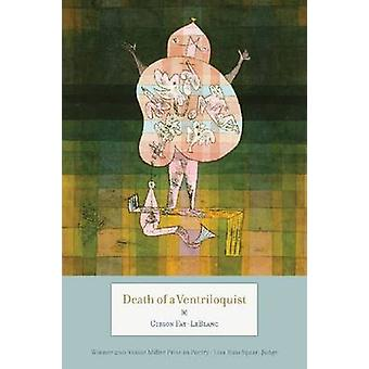 Death of a Ventriloquist by FayLeBlanc & Gibson