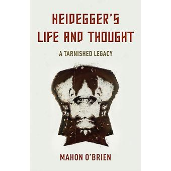 Heideggers Life and Thought by OBrien & Mahon