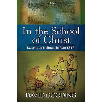 In the School of Christ by Gooding & David