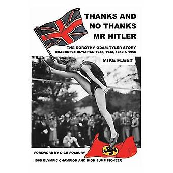 THANKS AND NO THANKS MR HITLER The Dorothy OdamTyler Story by Fleet & Mike