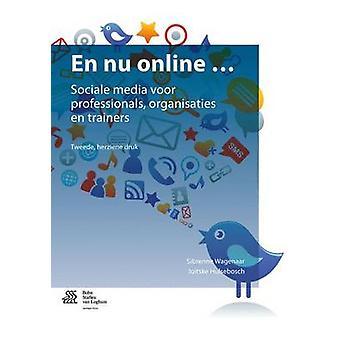 En NU Online ... Sociale Media Voor Professionals Organisaties En Trainers by Hulsebosch & H. J.