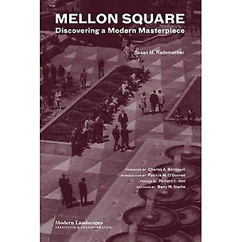 Mellon Square: Experiencing a Modern Masterpiece (Modern Landscapes, Then and Now)