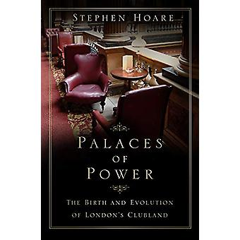 Palaces of Power - The Birth and Evolution of London's Clubland door Ste