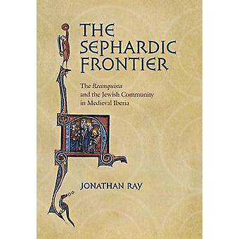 """Den sefardiska gränsen - Den """" Reconquista"""" och den judiska Co"""