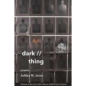 dark // thing - poems by Ashley M. Jones - 9780807170601 Book
