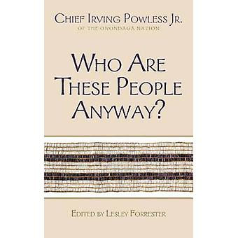 Who are These People Anyway? - Chief Irving Powless Jr. of the Onondag