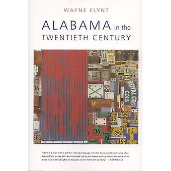 Alabama in the Twentieth Century by Wayne Flynt - 9780817352660 Book