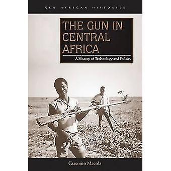 البندقية في وسط أفريقيا-تاريخ التكنولوجيا والسياسة بمعهد جوته