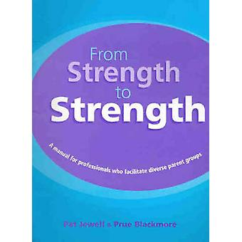 From Strength to Strength - A Manual for Professionals Who Facilitate