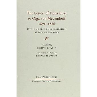 The Letters of Franz Liszt to Olga von Meyendorf - In the Mildred Bli